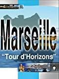 Marseille Tour d' Horizons [OV]