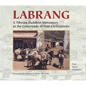 Labrang: A Tibetan Buddhist Monastery at the Crossroads of Four Civilizations