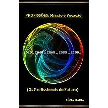 Profissões: Missão e Vocação. (Portuguese Edition)