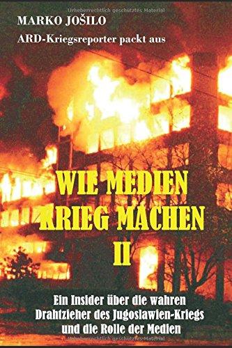 Wie Medien Krieg Machen II: ARD-Kriegsreporter packt aus