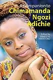 A Companion to Chimamanda Ngozi Adichie (0)