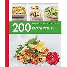 200 Pasta Recipes: Hamlyn All Colour Cookbook (Hamlyn All Colour Cookery)