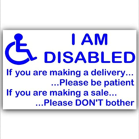 I am Disabled Sticker -EXTERNAL Window or Door Information Sign-Delivery/Sales- Mobility-Disability