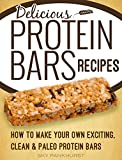 Homemade Protein Bars: Delicious, Paleo, Vegan, Protein Bar Recipes For Muscle Gain And Weight Loss (English Edition)