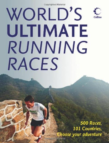 World's Ultimate Running Races: 500 races, 101 countries, Choose your adventure por Angela (Comp) Mudge