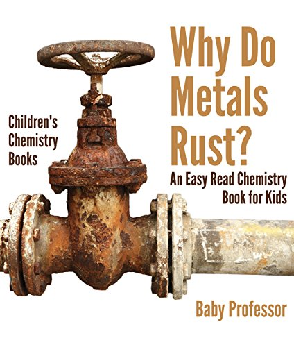 PDF Descargar Why Do Metals Rust? An Easy Read Chemistry Book for Kids | Children's Chemistry Books