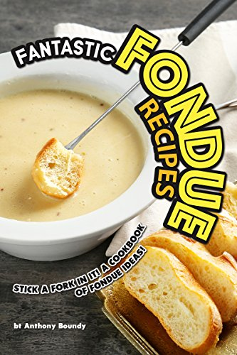 Fantastic Fondue Recipes: Stick a Fork in It! A Cookbook of Fondue Ideas! (English Edition) Dipping-fork Set