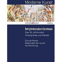 Moderne Kunst: Impressionismus (EDITION ART AUDIT 4)