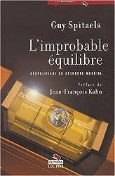 L'improbable équilibre : Géopolitique du désordre mondial