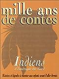 Mille ans de contes - Indiens d'Amérique du Nord