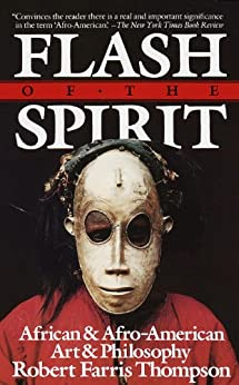 Flash of the Spirit: African & Afro-American Art & Philosophy par [Thompson, Robert Farris]