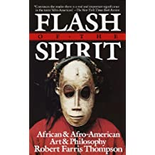 Flash of the Spirit: African & Afro-American Art & Philosophy: African and Afro-American Art and Philosophy