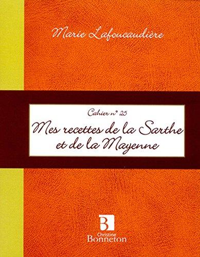 Cah.25 Mes Recettes de Sarthe & Mayenne