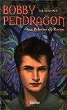 Bobby Pendragon, Tome 8 - Les Pèlerins de Rayne