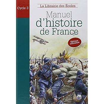 Manuel d'histoire de France Cycle 3 : Des Celtes à la Seconde Guerre mondiale