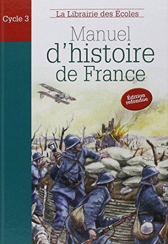 Manuel d'histoire de France Cycle 3 : Des Celtes  la Seconde Guerre mondiale