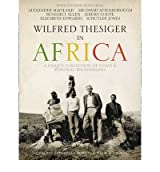 [(Wilfred Thesiger in Africa)] [Author: Alexander Maitland] published on (July, 2010)
