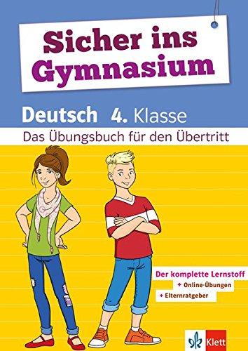 Klett Sicher ins Gymnasium Deutsch 4. Klasse. Der komplette Lernstoff: Das Übungsbuch für den Übertritt