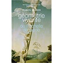 Géométrie vivante ou L'échelle de Jacob