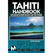 Tahiti Handbook Including Easter Island and the Cooks by David Stanley (1999-06-02)