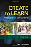 Create to Learn: Introduction to Digital Literacy