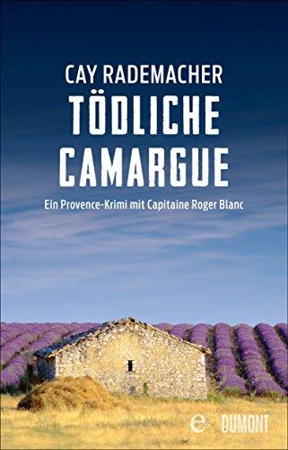 Tödliche Camargue: Ein Provence-Krimi mit Capitaine Roger Blanc (2)