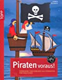 Piraten voraus!: Verwegene Motive aus Fotokarton