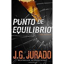 Punto de Equilibrio (Point of Balance Spanish Edition): Una novela by J.G. Jurado (2015-08-11)