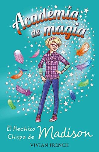 Academia de magia 2. El Hechizo Chispa de Madison (Literatura Infantil (6-11 Años) - Academia De Magia) PDF Descarga gratuita
