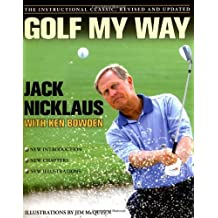 GOLF MY WAY THE INSTRUCTIONAL CLASSIC BY (NICKLAUS, JACK) PAPERBACK