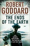 The Ends of the Earth: (The Wide World - James Maxted 3) (The Wide World Trilogy)
