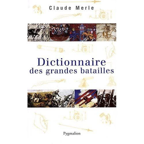 Dictionnaire des grandes batailles du monde européen