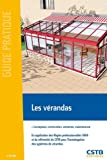 Les vérandas : Conception, construction, entretien, maintenance, en application des règles professionnnelles SNFA et du rérérentiel du CSTB pour l'homogation des systèmes de vérandas