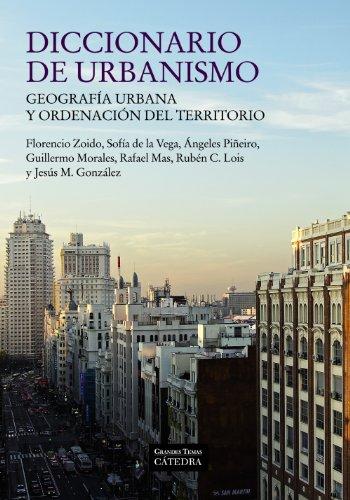 Diccionario de urbanismo: Geografía urbana y ordenación del territorio (Arte Grandes Temas)