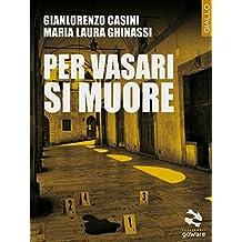 Per Vasari si muore
