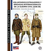 Voluntarios extranjeros y Brigadas Internacionales de la Guerra Civil (1936-39): Volume 6 (Soldiers & Weapons)