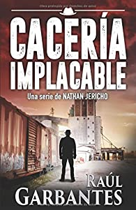 Cacería Implacable par Raúl Garbantes