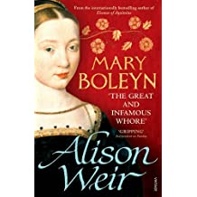 Mary Boleyn: 'The Great and Infamous Whore' by Alison Weir (2012-09-20)