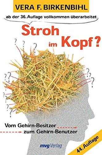 Stroh im Kopf?: Vom Gehirn-Besitzer zum Gehirn-Benutzer (mvg Verlag bei REDLINE)