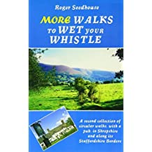 By Roger Seedhouse More Walks to Wet Your Whistle: A Second Collection of Circular Walks, with a Pub, in Shropshire and [Paperback]