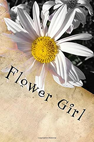 Flower Girl: Writing Journal Gift for a Flower Girl in a Wedding
