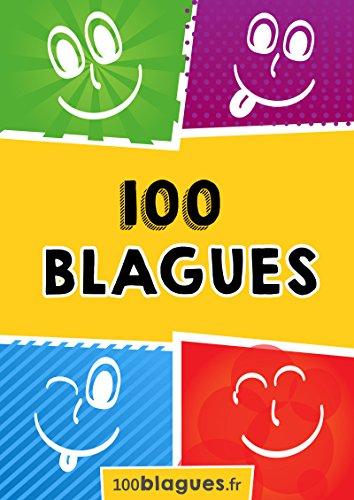 100 blagues: Un moment de pure rigolade ! (100blagues.fr) par 100blagues.fr