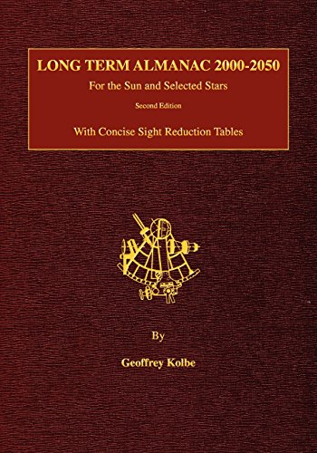 Long Term Almanac 2000-2050: For the Sun and Selected Stars With Concise Sight Reduction Tables, 2nd Edition