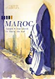 Carnets d'ailleurs : Maroc (Tanger - Marrakech - Maroc du Sud)