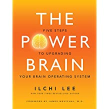 The Power Brain: Five Steps to Upgrading Your Brain Operating System (English Edition)