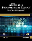 ACCESS 2016 PROGRAMMING BY EXAMPLE: with VBA, XML, and ASP (English Edition)