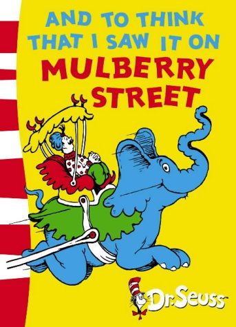 Dr. Seuss - Green Back Book: And To Think That I Saw It On Mulberry Street: Green Back Book