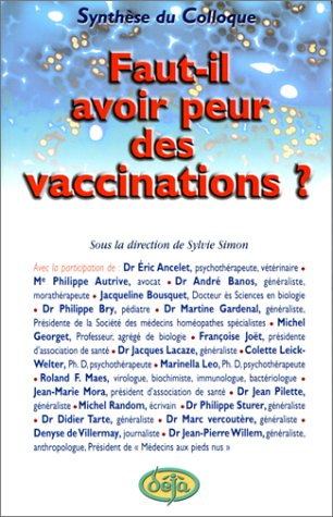 Faut-il avoir peur des vaccinations ?. Actes du colloque par (Broché - Mar 23, 2000)