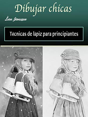 Dibujar chicas: Técnicas de lápiz para principiantes eBook: Leon ...