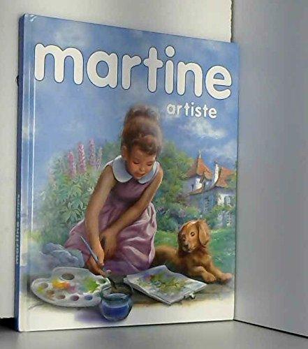 Martine artiste : 3 récits illustrés - Martine petit rat de l'opéra - Martine découvre la musique - Martine, la leçon de dessin par Gilbert Delahaye, Marcel Marlier (Relié)